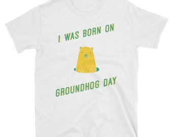 Groundhog day, happy groundhog day, happy groundhog, i was born on,