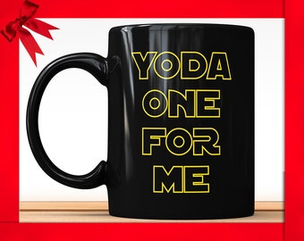Yoda One For Me Black Mug - Yoda Coffee Mug Perfect Nerdy Gift For Boyfriend Valentines Gift For Him