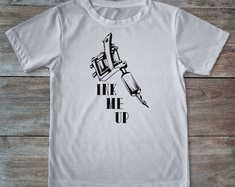 Ink me up, tattoo gun shirt, tattoo machine shirt, tattoo shirt, classic tattoo art, old school shirt, hipster gift, gift for tattoo lovers