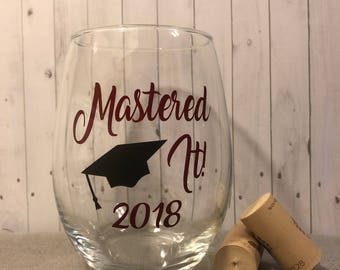 Mastered it wine glass, college graduation, graduation gift, personalized graduation gift, gifts for him, gifts for her, class of 2018