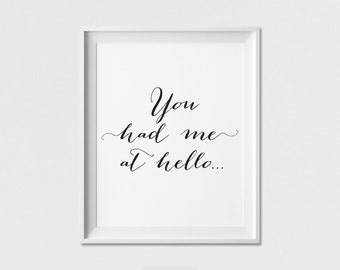 Inspirational print, Poster, Black and white, Wall Art, You had me at hello, wall decor, typography print, Digital prints, ArtFilesVicky