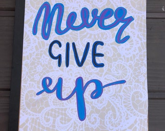 A4 Lined Notebook - Never Give Up - Lace - Calligraphy - Handwritten