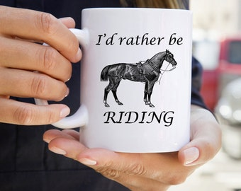 Horse Riding Coffee Mug - Horse Mug - Mugs with Sayings - I'd Rather Be Riding Mug - Gifts for Women - Hobbies Mug