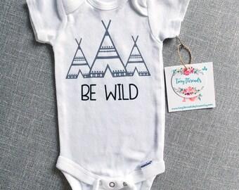 Be Wild Onesie® | Woodland Onesie® | TeePee Onesie® | Baby Clothing | Baby Boy Onesie® | Baby Girl Onesie® | Custom Baby Onesie® | Bodysuit