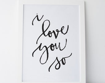 "Printable Art ""I Love You So"" Nursery Art Nursery Prints Wall Art Wall Prints Wall Print I Love You So Art I Love You So Prints Typography"