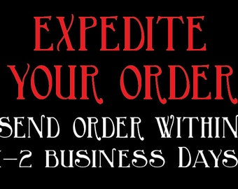 Expedite My Order!--Please contact us regarding the order and the date it is needed by.