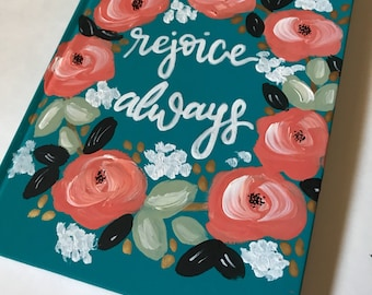 Rejoice Always - Bible / Floral Wreath Bible / Rejoice Always / the holy bible / custom bible / esv journaling bible / pretty bible