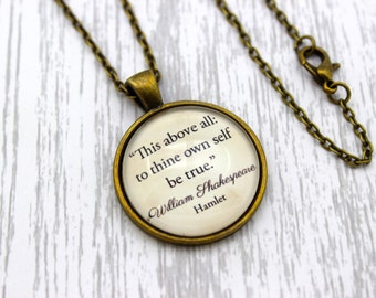 Shakespeare, 'To Thine Own Self Be True', Hamlet Quote Necklace or Keychain, Keyring.