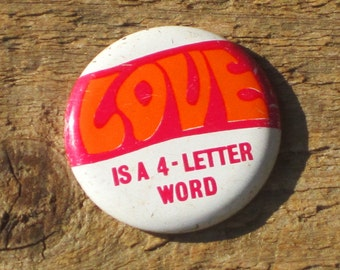 Vintage 60s Love is a four letter word Hippie Peace Pinback Button