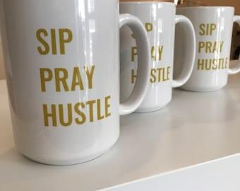 Sip Pray Hustle Mug
