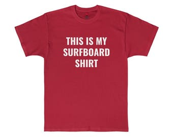 This Is My Surfboard Shirt