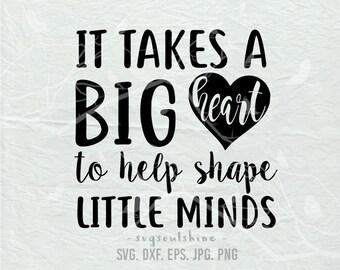 Teacher Svg It Takes A Big Heart To Help Shape Little Minds Svg File Svg Silhouette Cutting File Cricut Clipart Print Vinyl sticker design