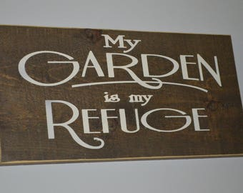My Garden is my Refuge Painted Wooden Sign Rustic Wood Sign Garden Decor Garden Decoration Garden Sign Yard Art Country Decor Painted Sign