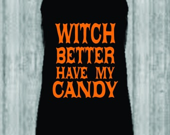 Witch Better Have My Candy - Ladies Racerback