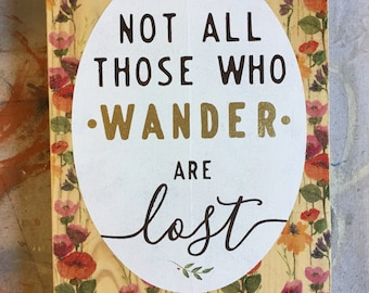 """Not All Who Wander - Rustic Wooden Sign (11""""x16"""")"""