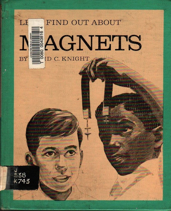 Let's Find Out About Magnets + David C. Knight + Don Miller + 1967 + Vintage Kids Book