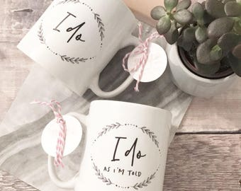 I do, I do as I'm told Wedding Gift Mug  - Tea Mug - Coffee Mug - Bride & Groom  - wedding Gift