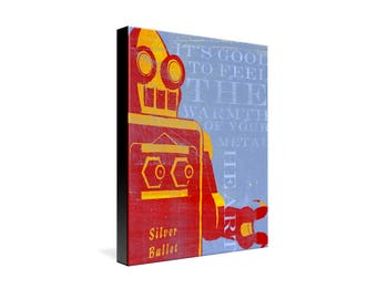 Art for Kids Room- Retro Robot Art on Canvas- Warmth of Your Metal Heart Robot Canvas
