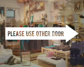 Please Use Other Door Decal with Arrow Sign - Store Business Vinyl Sticker