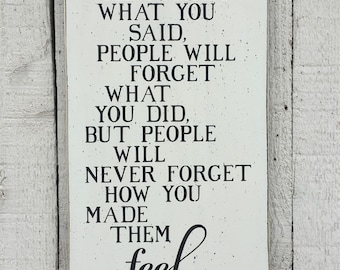 People will forget what you said..., Maya Angelou quote, 9 x 18 wood hand painted sign, inspirational sign, motivational saying, friend gift