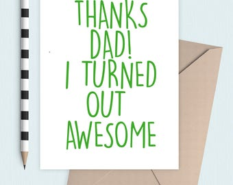 Thanks I turned our Awesome Dad