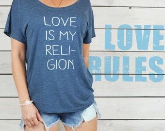 LOVE Is My Religion.  -  Wide Neck Graphic Tee Shirt