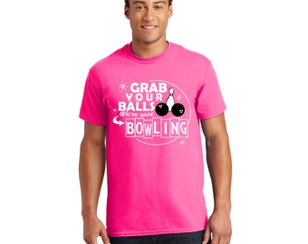 Grab Your Balls We're Going Bowling Tshirt, Tee, Shirt, Gift for Her, Gift for Him