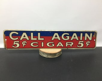 "1940's Call Again 5 cent Vintage Cigar Sign 13"", Vintage Cigar Sign, Call Again Cigar Sign, Vintage Tobacco Cigar Sign, Vintage Call Again"