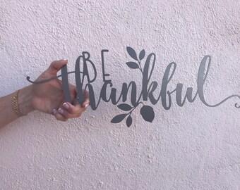 FREE SHIPPING! Be Thankful Metal Wall Decor - Thanksgiving - Fall Decor - Laser Cut Sign - Farmhouse Design