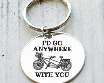 I'd Go Anywhere with you Tandem Bike Personalized Key Chain - Engraved