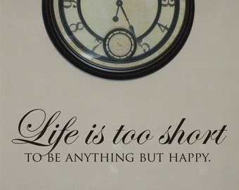 Life is too short Decal - Life Vinyl Wall Decal - Home Wall Decal Quote - Life is too - Vinyl Decal Quote - Wall Decal