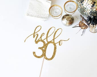 Hello 30 Cake Topper - 30th Birthday Cake Topper - Glitter Cake Topper - Custom Age Cake Topper - 30th Birthday Decor - Hello Thirty