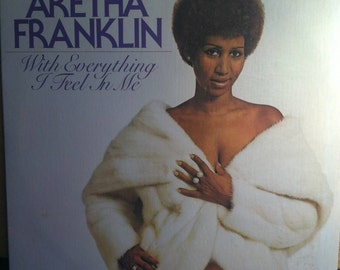 Aretha Franklin With Everything I Feel In Me Vinyl Soul Record Album
