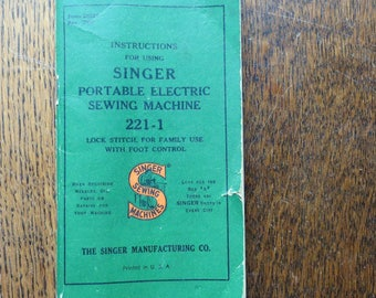 An original manual for Singer sewing machine 221 - 1.   1950s sewing manual.
