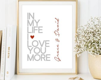 In my life I love you more Personalized print, Custom color Song Lyrics Wall Art, Typographic Quote Poetry, Wedding Gift DIGITAL FILE