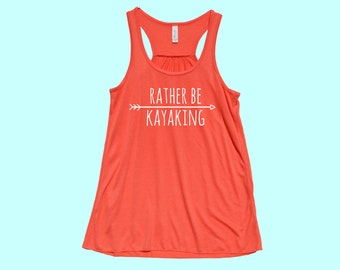 Rather Be Kayaking - Fit or Flowy Tank