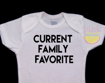 Current Family Favorite Funny Baby Onesie Bodysuit
