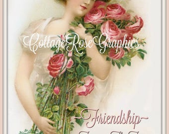 Friendship quote Victorian Lady Large digital download ECS buy 3 get one free Pink ROSES single printable image