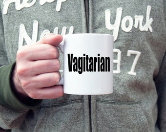 Vagitarian coffee mug, adult humor, coffee mug, coffee cup, gifts for him, gifts for her, gifts under 20, LGBT, funny coffee mug, gay pride