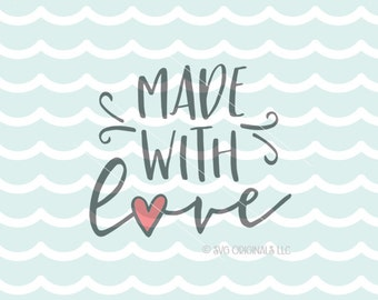 Made With Love SVG File. Cricut Explore & more! Made With Love Valentine Baby New Baby Infant Handmade Homemade Hand Made SVG