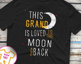 This Grand is Loved To the Moon and Back Grand shirt Customized Grand shirt Grand Tshirt Father's Day Gift for Grand Grand Gift