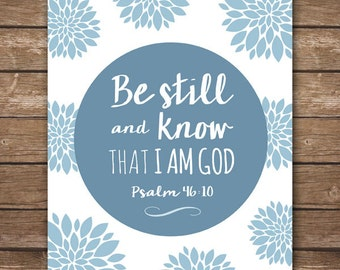 INSTANT DOWNLOAD Scripture Printable - Psalm 46:10 - Be Still and Know - Christian - Home Décor - Wall Art - DIGITAL 8x10
