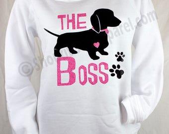 The Boss Doxie white sweatshirt, weiner dog glitter sweatshirt, weenie dog gift, weenie dog Mom, dog love gift