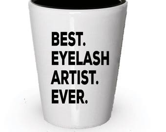 Eyelash Artist Shot Glass, Best Eyelash Artist Ever, Eyelash Artist gift, Gift for Eyelash Artist , Birthday Gift, Christmas Present