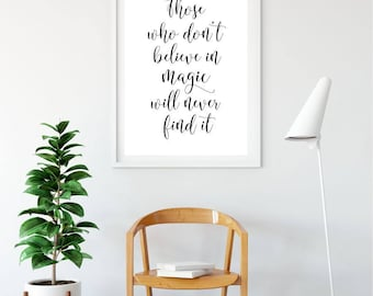 Those Who Don't Believe In Magic Will Never Find It Printable Poster, Typography Sign, Wall Art, Home Decor, Inspiration, Motivational Quote