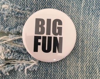 BIG FUN button, heathers movie, teenage suicide, don't do it,   1.5 inch pin back button, 37 mm pinback button