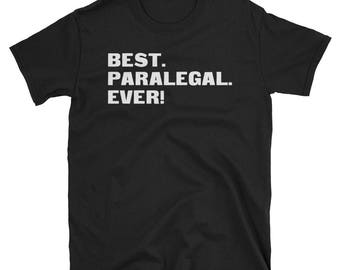 Paralegal Shirt, Paralegal Gifts, Paralegal, Best. Paralegal. Ever!, Gifts For Paralegal, Paralegal Tshirt, Funny Gift For Paralegal