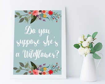 do you suppose she's a wildflower quote printable - girl room decor - nursery decor - nursery wall art - A4 - 8x10 - alice in wonderland