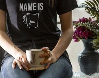 My Boyfriends Name Is Joe Tshirt, Coffee TShirt, Coffee Graphic Shirt, Donuts Women Shirt, Coffee Women Graphic Top, Coffee Fashion Shirt