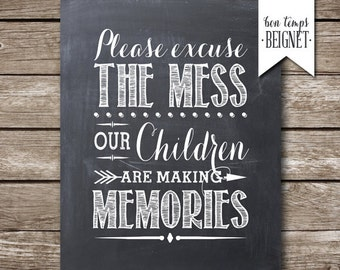 "Please Excuse the Mess, Our Children are Making Memories - 8x10"" -  INSTANT DOWNLOAD - Chalkboard  Background"